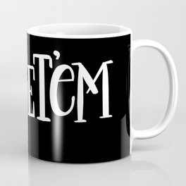 Go Get'em: black Coffee Mug