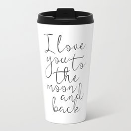 I Love You To The Moon And Back, Stars Print,Kids Room Decor,Nursery Decor,Kids Gift,Children Quote, Travel Mug