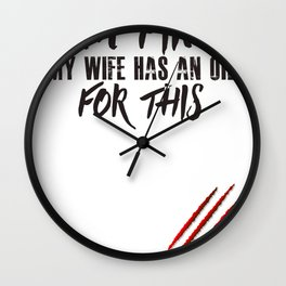 I'm fine my wife has an oil for this shirt Wall Clock