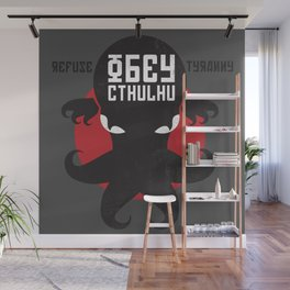 Refuse Tyranny, Obey Cthulhu Wall Mural