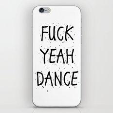 F*CK YEAH DANCE iPhone & iPod Skin