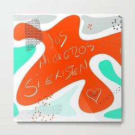MILAGROS Metal Print