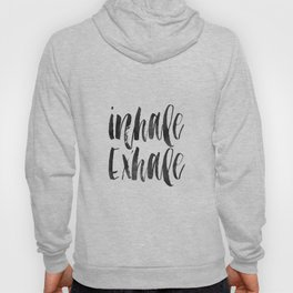 INHALE EXHALE,Inspirational Quote,Zen,Yoga,Meditation,Buda,Motivational Poster,Typography Print Hoody