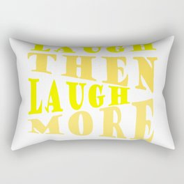 Laugh and Laugh More Happy Vibes Text Rectangular Pillow