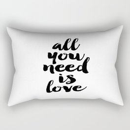 Love Quote All You Need Is Love Anniversary Gift For Him For Her Wall Quote Quote Print Art Rectangular Pillow