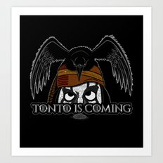 Tonto Is Coming Art Print