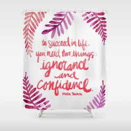 Ignorance & Confidence #3 Shower Curtain