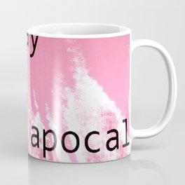 today is the apocalypse Coffee Mug