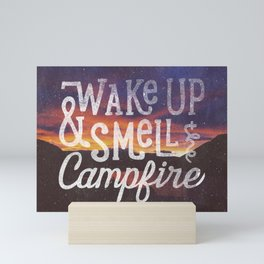 wake up & smell the campfire Mini Art Print