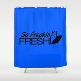 So Freakin' Fresh v5 HQvector Shower Curtain
