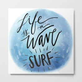 Life is a Wave: SURF Metal Print