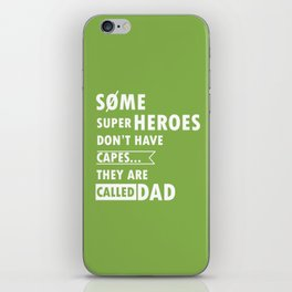 Some superheroes don't have capes... They are called Dad iPhone Skin