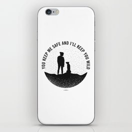 I'll Keep you Wild -black and white iPhone Skin