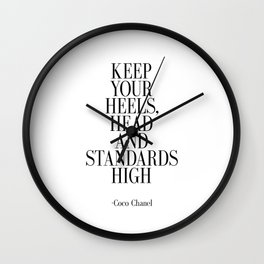 Keep your heels head and standards high Wall Clock