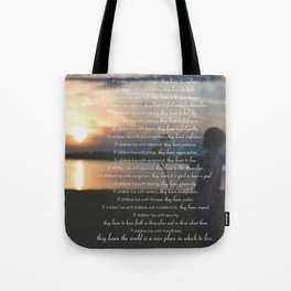 Children Learn What They Live 3 Tote Bag