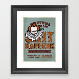 $#IT HAPPENS Framed Art Print