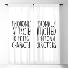 Emotionally Attached To Fictional Characters   Blackout Curtain