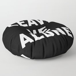 Leave Me Alone Funny Quote Floor Pillow