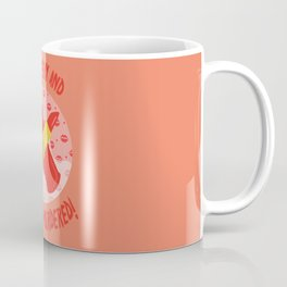 Stay sexy and don't get murdered!-MFM Coffee Mug