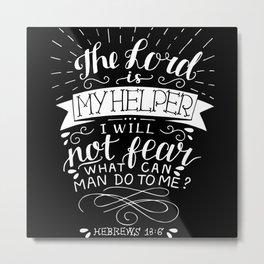 The Lord Is My Helper Metal Print