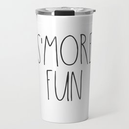 S'MORE FUN TEXT Travel Mug