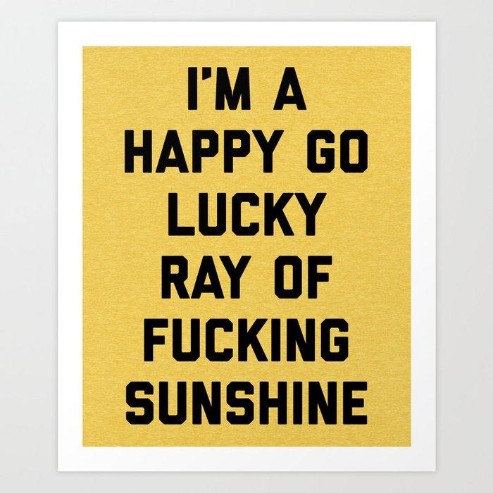 Ray Of Sunshine Funny Quote Art Print by envyart | Society6