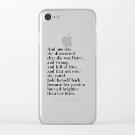 And one day she discovered that she was fierce Clear iPhone Case