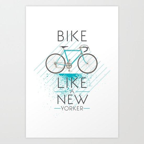 Bike like a new yorker Art Print