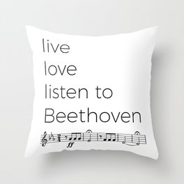 Live, love, listen to Beethoven Throw Pillow