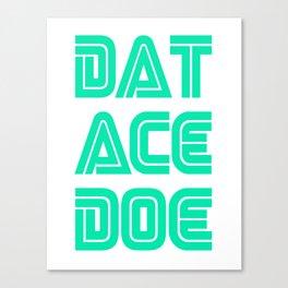 Dat Ace Doe-mint Canvas Print