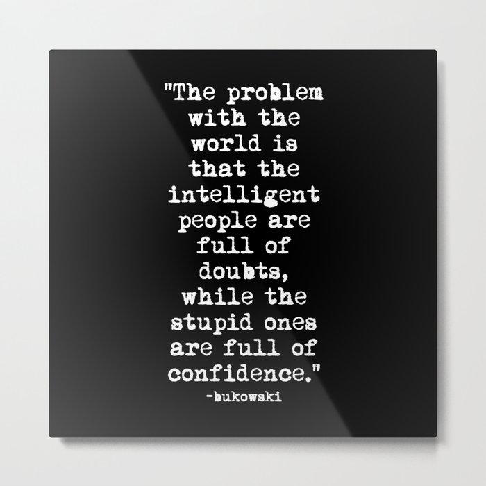 Charles Bukowski Typewriter White Font Quote Confidence Metal Print