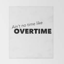 Overtime Throw Blanket