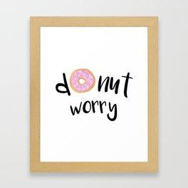 Donut Worry Framed Art Print