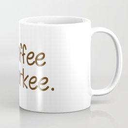 No coffee, no workee Coffee Mug