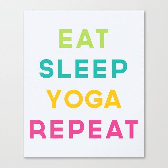 Eat Sleep Yoga Repeat Quote Canvas Print