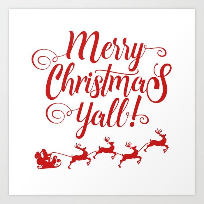 Merry Christmas Yall.Merry Christmas Yall Art Print By Baronykarony