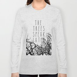 THE TREES SPEAK LATIN QUOTE BY MAGGIE STIEFVATER  Long Sleeve T-shirt