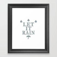 Let It Rain... Framed Art Print