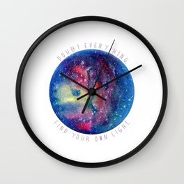 Doubt Everything - Find Your Own Light Wall Clock