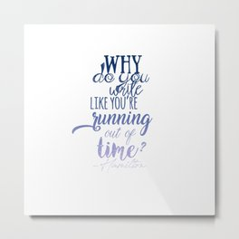 Running out of time | Hamilton Metal Print