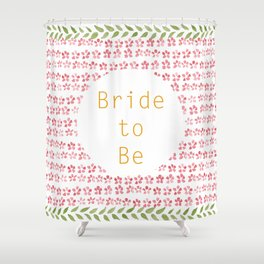 Bride to be! - wedding watercolour pattern typography Shower Curtain