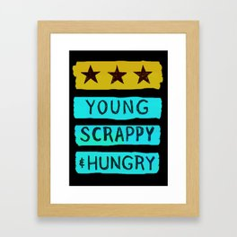 Young, scrappy and hungry Framed Art Print