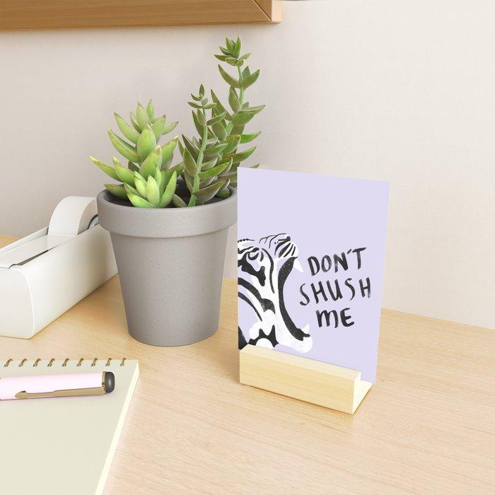 Don't shush me Mini Art Print