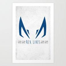 Rex Lives Art Print