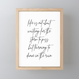 Life Is Not about Waiting for the Storm to Pass but Learning to Dance In the Rain Framed Mini Art Print