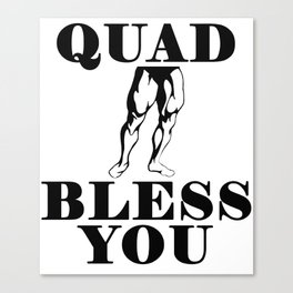 Quad Bless You Canvas Print