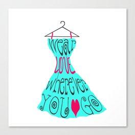 Wear Love Wherever You Go (aqua) Canvas Print