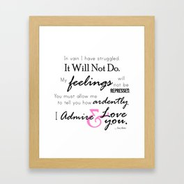 I Admire & Love you - Mr Darcy quote from Pride and Prejudice by Jane Austen Framed Art Print