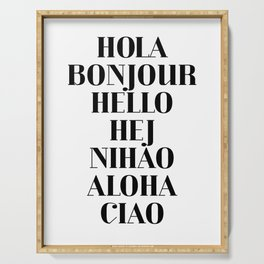 HOLA BONJOUR HELLO HEJ NIHAO ALOHA CIAO text design Serving Tray