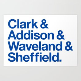 Clark & Addison & Waveland & Sheffield Art Print